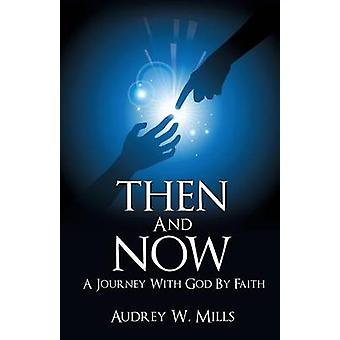 Then And Now by Mills & Audrey W.