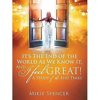 我々が知っているように、世界の終わりと私は感じる...グレート・バイ・スペンサー & Mikie