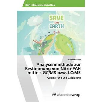 Analysenmethode Zur Bestimmung von NitroPAH Mittels GCMS Bzw. LCMS von Senfftleben Jan