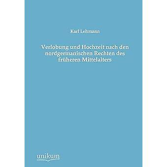 Verlobung Und Hochzeit Nach Den Nordgermanischen Rechten Des Fruheren Mittelalters door Lehmann & Karl
