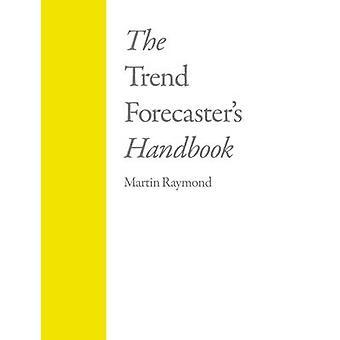 The Trend Forecasters Handbook door Martin Raymond - 9781856697026 Boek