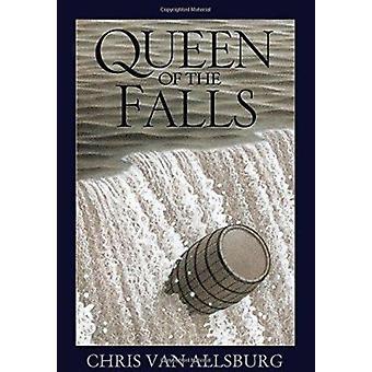 Queen of the Falls by Chris Van Allsburg - 9780547315812 Book