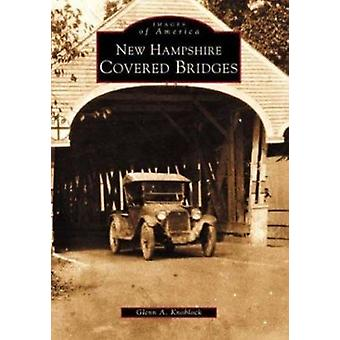New Hampshire Covered Bridges by Glenn A Knoblock - 9780738510521 Book