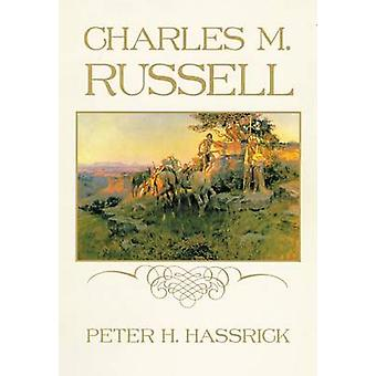 Charles M. Russell by Peter H. Hassrick - 9780806131429 Book