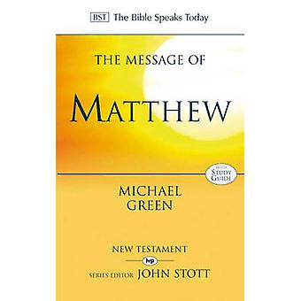 The Message of Matthew by Michael Green - 9780851115368 Book