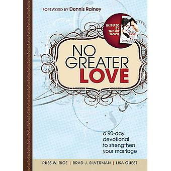 No Greater Love - A 90-Day Devotional for Couples by Russ Rice - Brad