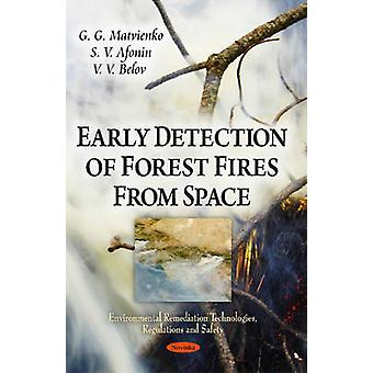 Early Detection of Forest Fires from Space by G. G. Matvienko - S. V.