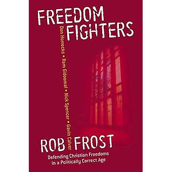 Freedom Fighters - Defending Christian Freedoms in a Politically Corre