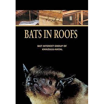 Vleermuizen in daken door de bat interest groep van KwaZulu-Natal-9781869141