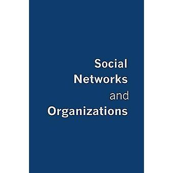 Social Networks and Organizations by Kilduff & Martin