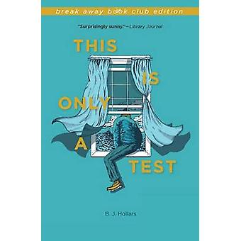 This is Only a Test by B. J. Hollars - 9780253018175 Book