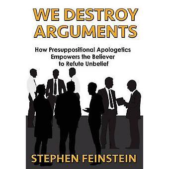 We Destroy Arguments por Feinstein e Stephen