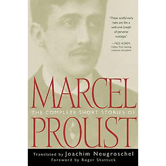 The Complete Short Stories of Marcel Proust by Proust & Marcel