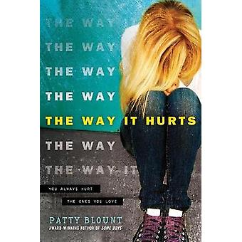 The Way It Hurts by Patty Blount