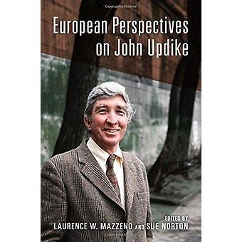 European Perspectives on John Updike by Mazzeno & Laurence W