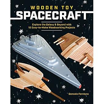 Wooden Toy Spacecraft Explore the Galaxy  Beyond with 13 E by Gonzalo Ferreyra