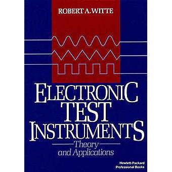 Electronic Test Instruments Theory and Application by Witte & Robert