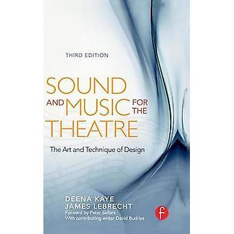 Geluid en muziek voor het theater de techniek van de kunst van het ontwerp door Kaye & Deena