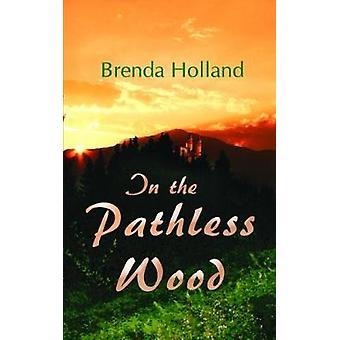 In the Pathless Wood by Holland & Brenda
