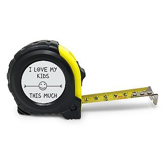 I Love My Kids This Much Tape Measure