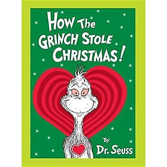 How the Grinch Stole Christmas! Grow Your Heart Edition by Dr Seuss -