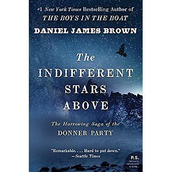 Indifferent Stars Above The by Brown & Daniel James