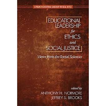 Educational Leadership for Ethics and Social Justice Views from the Social Sciences Hc by Normore & Anthony H.