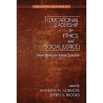 Educatief leiderschap voor ethiek en sociale rechtvaardigheid standpunten van de sociale wetenschappen HC door Normore & Anthony H.
