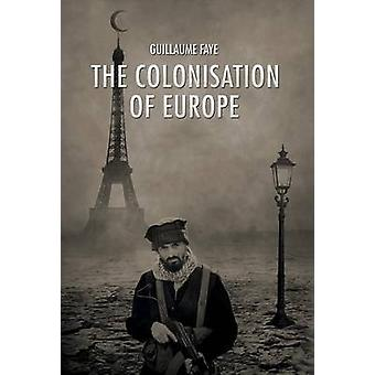 The Colonisation of Europe by Faye & Guillaume