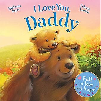 I Love You, Daddy: Full of Love and Hugs! [Board book]