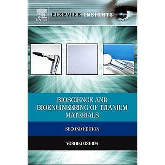Bioscience and Bioengineering of Titanium Materials Revised by Oshida & Yoshiki