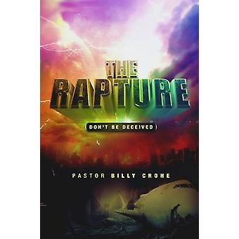 The Rapture Dont Be Deceived by Crone & Billy