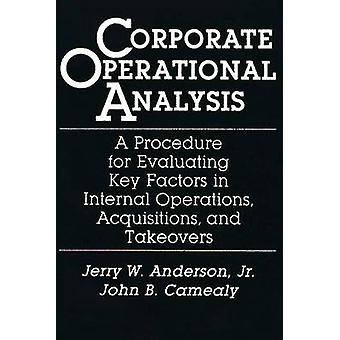 Corporate Operational Analysis Een procedure voor het evalueren van belangrijke factoren in internal operations overnames en overnames door Anderson & Jerry W.