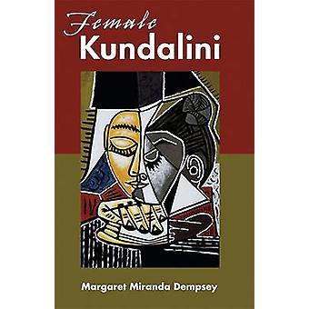 Female Kundalini by Dempsey & Margaret Miranda