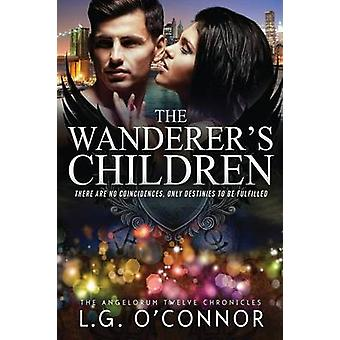 The Wanderers Children The Angelorum Twelve Chronicles 2 by OConnor & L.G.
