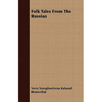 Folk Tales from the Russian by Blumenthal & Verra Xenophontovna Kalamati