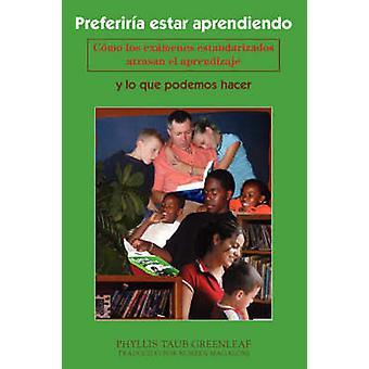 Preferiria Estar Aprendiendo by Greenleaf & Phyllis