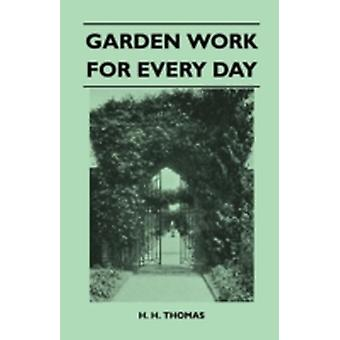 Garden Work for Every Day by Thomas & H. H.
