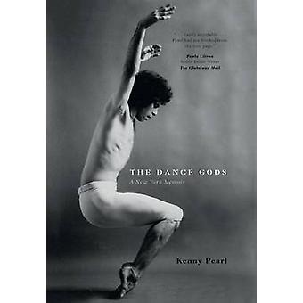 The Dance Gods A New York Memoir by Pearl & Kenny