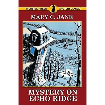 Mystery on Echo Ridge by Jane & Mary C.