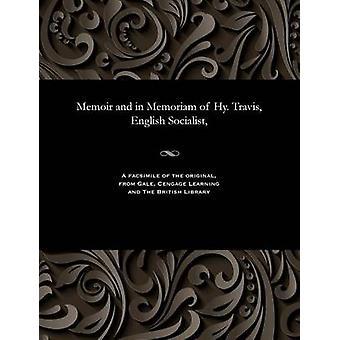 Memoir and in Memoriam of Hy. Travis English Socialist by Craig & Edward Thomas