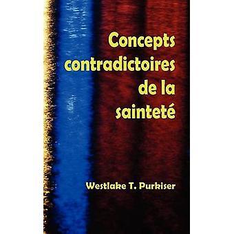 Concepts Contradictoires de La Saintete by Purkiser & Westlake T.