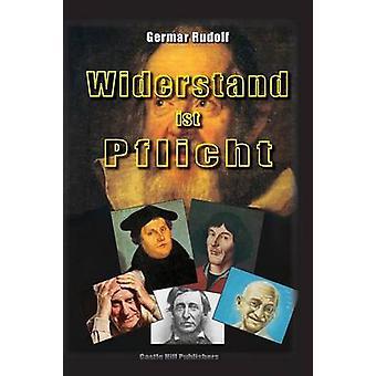 Widerstand ist Pflicht Vortrag vor dem Landgericht Mannheim 15. November 2006 bis 29. Januar 2007 by Rudolf & Germar