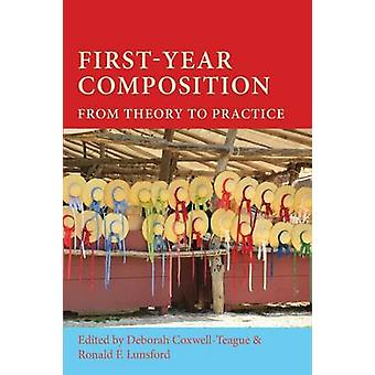 FirstYear Composition From Theory to Practice by CoxwellTeague & Deborah