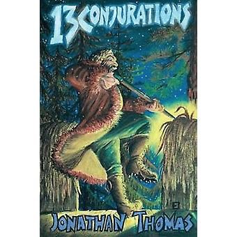 Thirteen Conjurations by Thomas & Jonathan