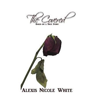 The Covered by White & Alexis Nicole