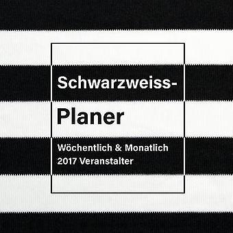 SchwarzweissPlaner Wchentlich  Monatlich 2017 Veranstalter by Us & Journals R