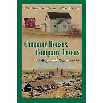 Company Houses Company Towns Heritage and Conservation by Molloy & Andrew