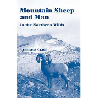Mountain Sheep and Man in the Northern Wilds by Geist & Valerius