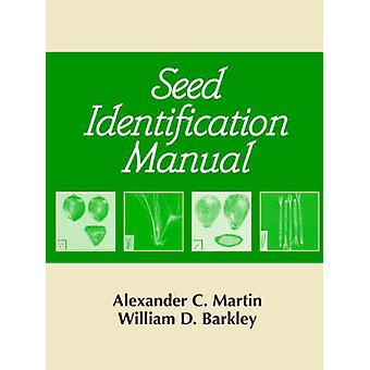 Seed Identification Manual by Martin & Alexander & C.